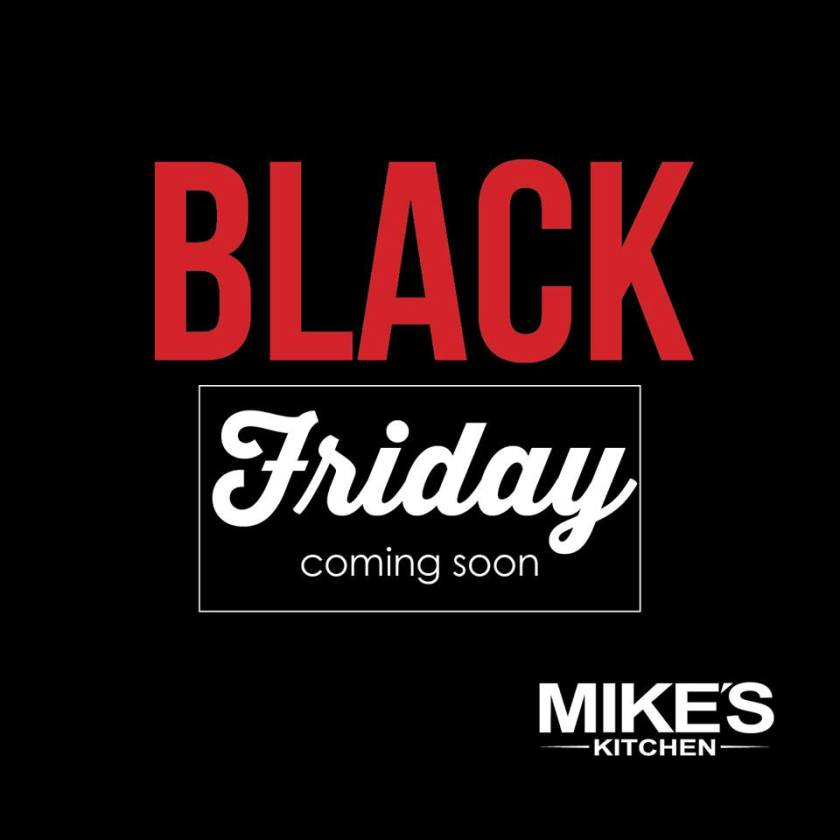 Mike's Kitchen Black Friday 2017